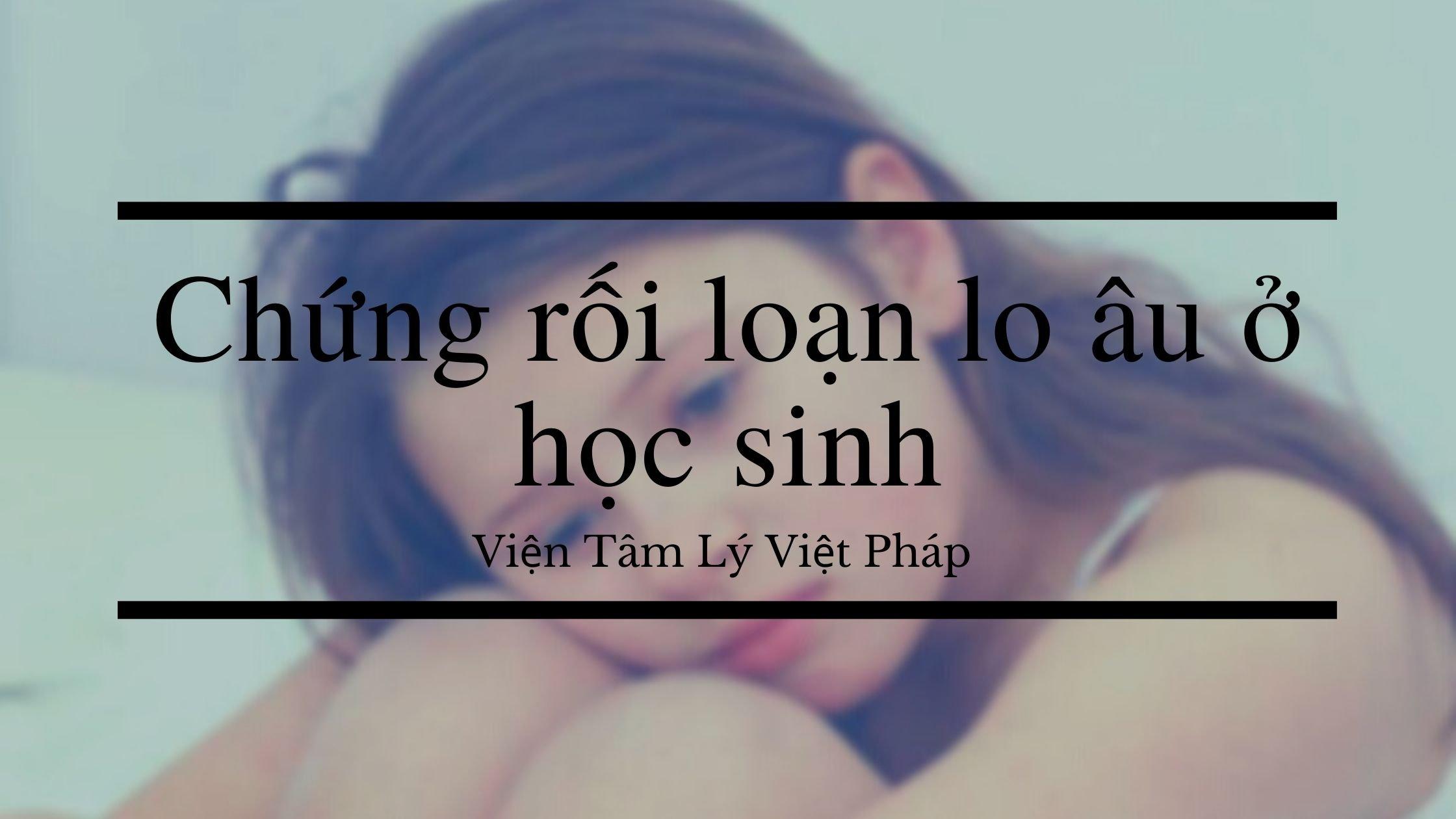 roi_loan_lo_au_o_hoc_sinh_thpt