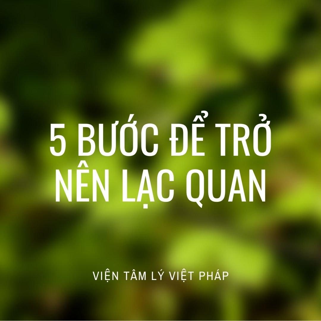 5_buoc_de_tro_nen_lac_quan