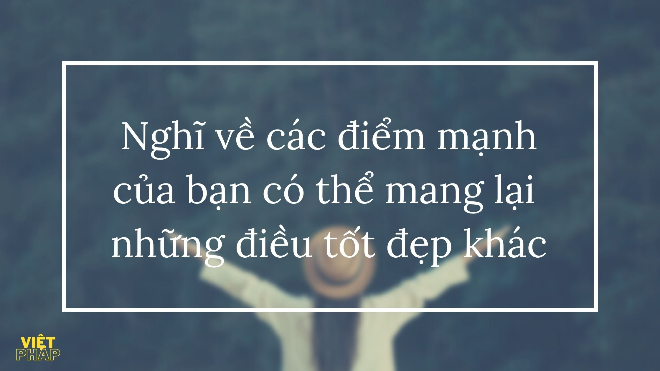 nghi_ve_diem_manh_cua_ban_than-
